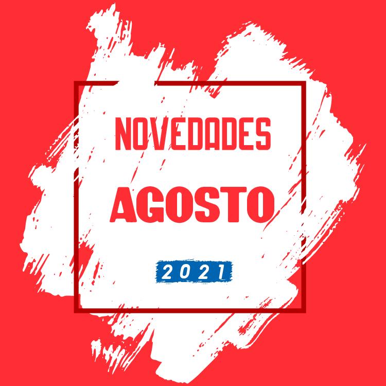 Novedades Agosto 2021